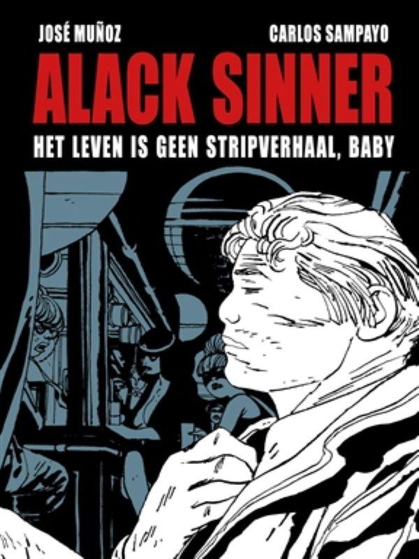 Alack Sinner 1- Het leven is geen stripverhaal, baby
